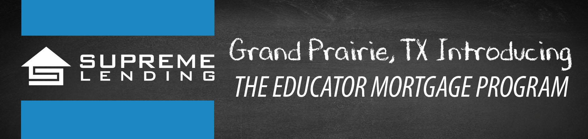 Educator Mortgage Program Grand Prairie TX